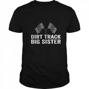 Dirt Track Big Sister Racing Party Flags  Classic Men's T-shirt
