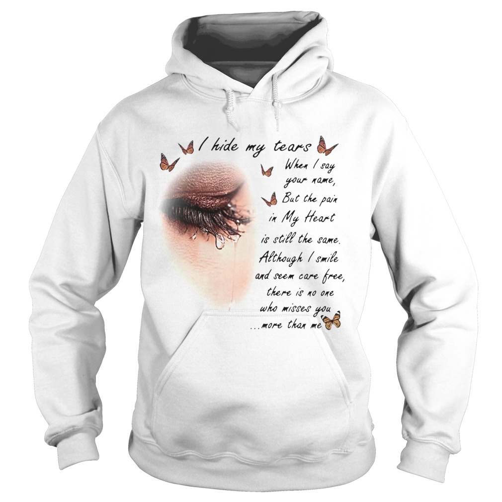 I Hide My Tears When I Say Your Name But The Pain In My Heart  Hoodie