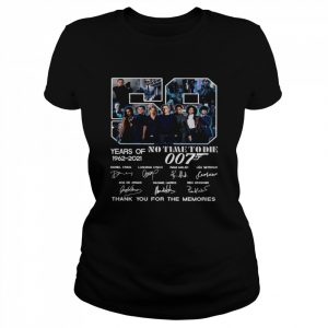 59 Years Of No Time To Die 007 1962 2021 Thank You For The Memories Signatures  Classic Women's T-shirt