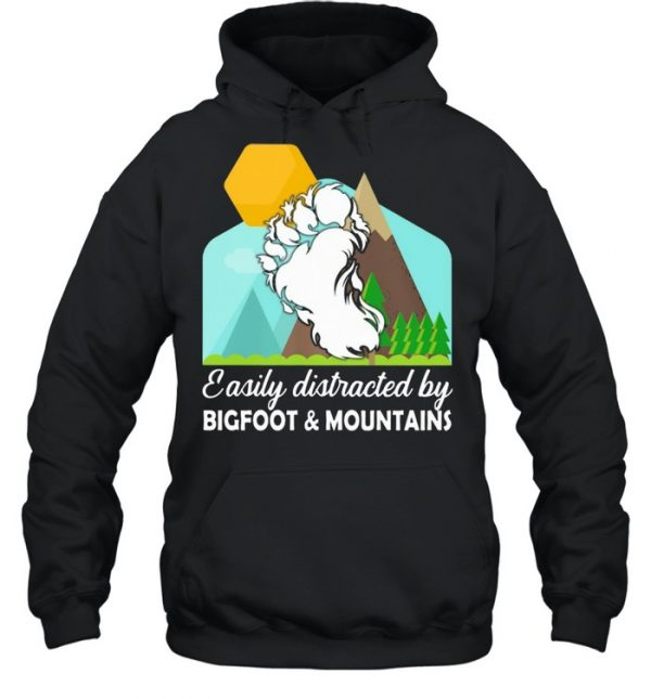EASILY DISTRACTED BY BIGFOOT AND MOUNTAINS Shirt Unisex Hoodie