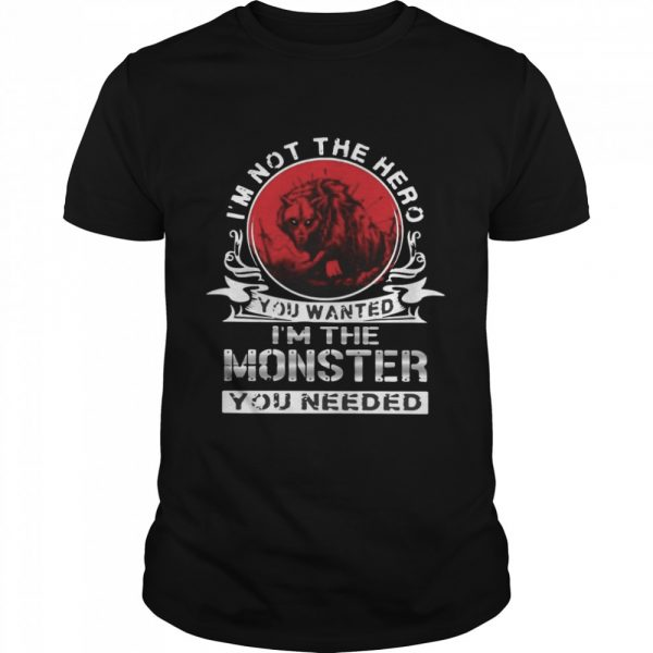 I'm Not The Hero You Wanted I'm The Monster You Needed Vintage T- Classic Men's T-shirt